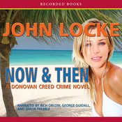 Now & Then: A Donovan Creed Novel (Unabridged) audiobook download