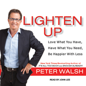 Lighten Up: Love What You Have, Have What You Need, Be Happier with Less (Unabridged) audiobook download