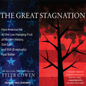 The Great Stagnation: How America Ate All the Low-Hanging Fruit of Modern History, Got Sick, and Will (Eventually) Feel Better (Unabridged) audiobook download