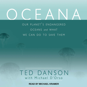 Oceana-our-planets-endangered-oceans-and-what-we-can-do-to-save-them-unabridged-audiobook
