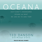 Oceana: Our Planet's Endangered Oceans and What We Can Do to Save Them (Unabridged) audiobook download