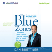 The Blue Zones: Lessons for Living Longer from the People Who've Lived the Longest (Unabridged) audiobook download