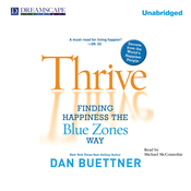 Thrive: Finding Happiness the Blue Zones Way (Unabridged) audiobook download