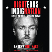 Righteous Indignation: Excuse Me While I Save the World (Unabridged) audiobook download