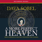 A More Perfect Heaven: How Copernicus Revolutionized the Cosmos (Unabridged) audiobook download