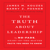 The Truth About Leadership: The No-fads, to the Heart-of-the-Matter Facts You Need to Know (Unabridged) audiobook download