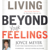 Living Beyond Your Feelings: Controlling Emotions So They Don't Control You (Unabridged) audiobook download