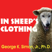 In Sheep's Clothing: Understanding and Dealing with Manipulative People (Unabridged) audiobook download