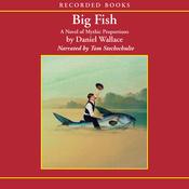 Big Fish: A Novel of Mythic Proportions (Unabridged) audiobook download