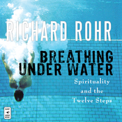 Breathing Under Water: Spirituality and the Twelve Steps (Unabridged) audiobook download