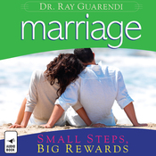 Marriage: Small Steps, Big Rewards (Unabridged) audiobook download