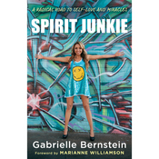 Spirit Junkie: A Radical Road to Self-Love and Miracles (Unabridged) audiobook download