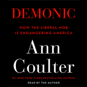 Demonic: How the Liberal Mob Is Endangering America audiobook download