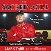 The Sacred Acre: The Ed Thomas Story (Unabridged) audiobook download