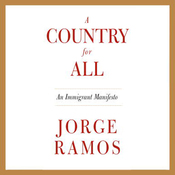 A Country for All: An Immigrant Manifesto (Unabridged) audiobook download