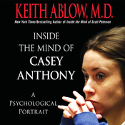 Inside the Mind of Casey Anthony: A Psychological Portrait (Unabridged) audiobook download
