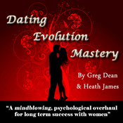 Dating Evolution Mastery (Unabridged) audiobook download