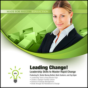 Leading Change!: Leadership Skills to Master Rapid Change (Unabridged) audiobook download