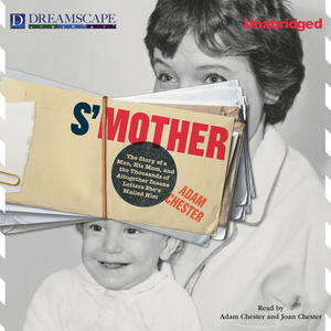 Smother-the-story-of-a-man-his-mom-and-the-thousands-of-altogether-insane-letters-shes-mailed-him-unabridged-audiobook