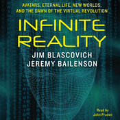 Infinite Reality: Avatars, Eternal Life, New Worlds, and the Dawn of the Virtual Revolution (Unabridged) audiobook download