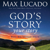 God's Story, Your Story: When His Becomes Yours (Unabridged) audiobook download