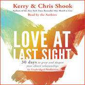 Love at Last Sight: Thirty Days to Grow and Deepen Your Closest Relationships (Unabridged) audiobook download