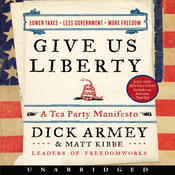 Give Us Liberty: A Tea Party Manifesto (Unabridged) audiobook download