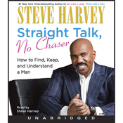 Straight Talk, No Chaser: How to Find, Keep, and Understand a Man (Unabridged) audiobook download