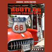 Route 66 - America's Main Street: The Complete Route 66 Collection (Unabridged) audiobook download