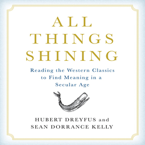 All-things-shining-reading-the-western-classics-to-find-meaning-in-a-secular-world-unabridged-audiobook