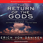 The Return of the Gods: Evidence of Extraterrestrial Visitations (Unabridged) audiobook download