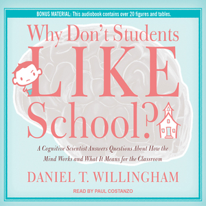 Why-dont-students-like-school-a-cognitive-scientist-answers-questions-about-how-the-mind-works-and-what-it-means-for-the-classroom-unabridged-audiobook