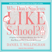 Why Don't Students Like School?: A Cognitive Scientist Answers Questions About How the Mind Works and What It Means for the Classroom (Unabridged) audiobook download