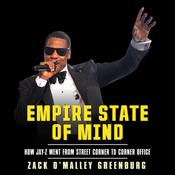 Empire State of Mind: How Jay-Z Went from Street Corner to Corner Office (Unabridged) audiobook download