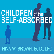 Children of the Self-Absorbed: A Grown-Up's Guide to Getting Over Narcissistic Parents (Unabridged) audiobook download