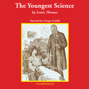 The Youngest Science: Notes of a Medicine Watcher (Unabridged) audiobook download