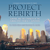 Project Rebirth: Survival and the Strength of the Human Spirit from 9/11 Survivors (Unabridged) audiobook download