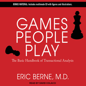 Games-people-play-the-basic-handbook-of-transactional-analysis-unabridged-audiobook