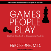 Games People Play: The Basic Handbook of Transactional Analysis (Unabridged) audiobook download