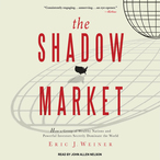 The-shadow-market-how-a-group-of-wealthy-nations-and-powerful-investors-secretly-dominate-the-world-unabridged-audiobook