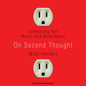 On-second-thought-outsmarting-your-minds-hard-wired-habits-unabridged-audiobook
