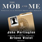 The-mob-and-me-wiseguys-and-the-witness-protection-program-unabridged-audiobook