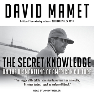 The-secret-knowledge-on-the-dismantling-of-american-culture-unabridged-audiobook