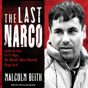The Last Narco: Inside the Hunt for El Chapo, the World's Most-Wanted Drug Lord (Unabridged) audiobook download