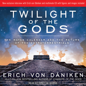 Twilight-of-the-gods-the-mayan-calendar-and-the-return-of-the-extraterrestrials-unabridged-audiobook