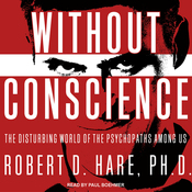 Without Conscience: The Disturbing World of the Psychopaths Among Us (Unabridged) audiobook download