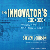The Innovator's Cookbook: Essentials for Inventing What Is Next (Unabridged) audiobook download