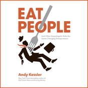 Eat People: An Unapologetic Plan for Entrepreneurial Success (Unabridged) audiobook download