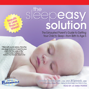 The Sleepeasy Solution: The Exhausted Parent's Guide to Getting Your Child to Sleep - from Birth to Age 5 (Unabridged) audiobook download