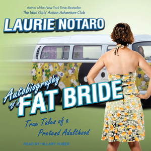 Autobiography-of-a-fat-bride-true-tales-of-a-pretend-adulthood-unabridged-audiobook